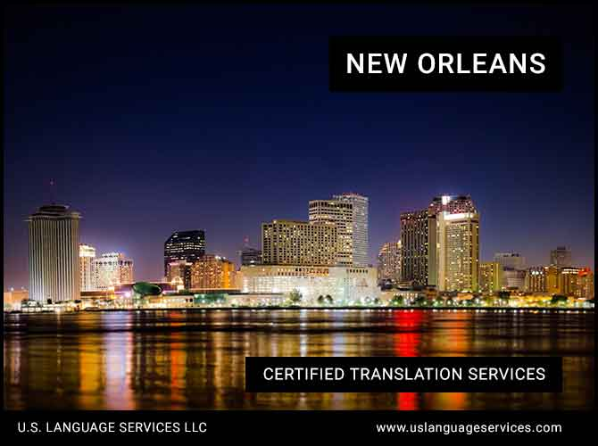 Certified Translation Services in New Orleans, LA