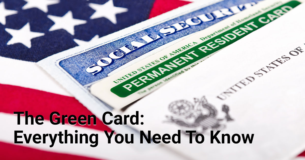The Green Card: Everything You Need To Know